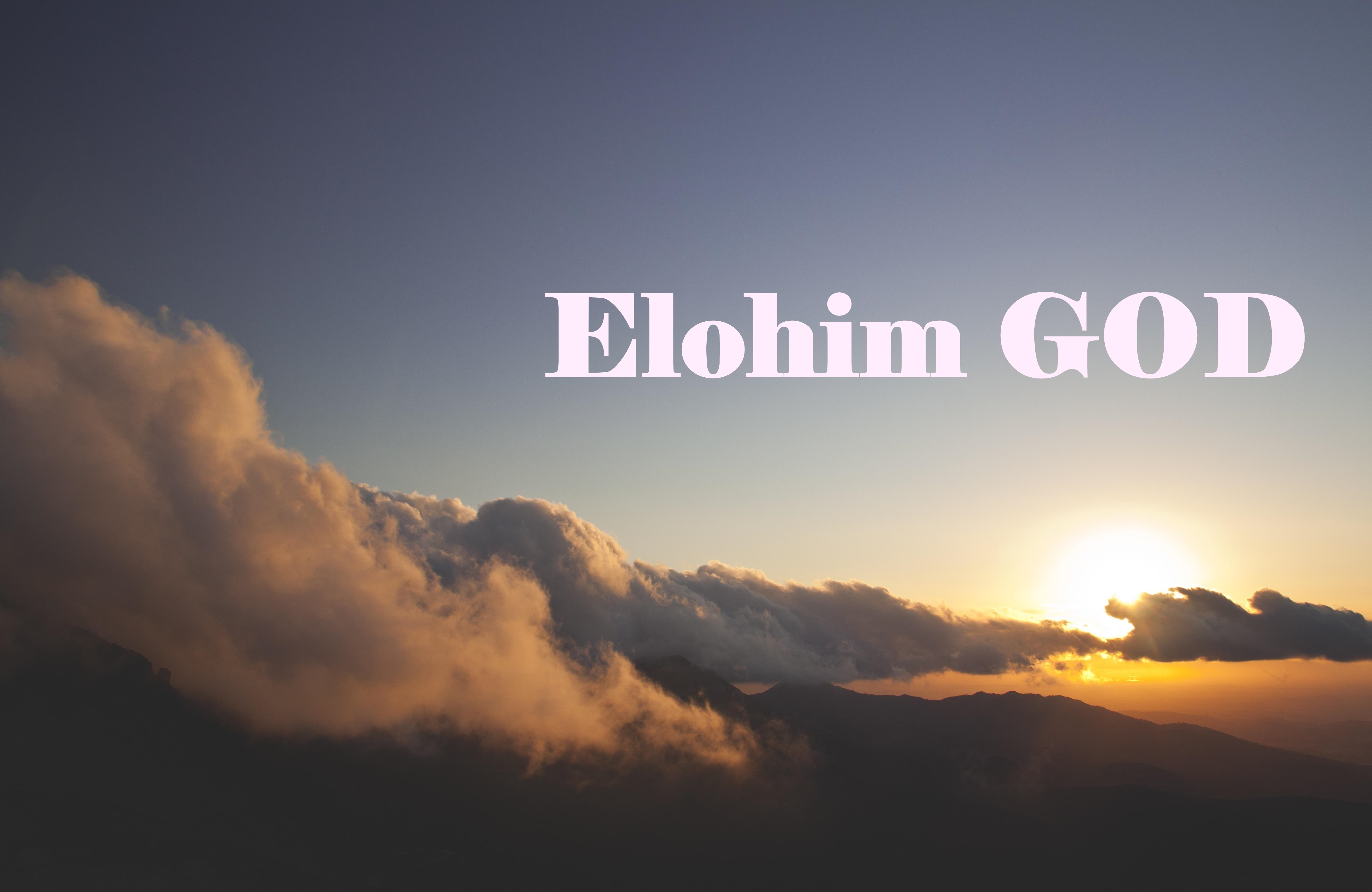 Elohim God will appear in front of us