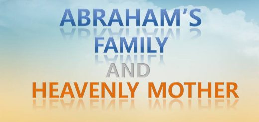 We can realize Heavenly mother through the history of Abraham's family.