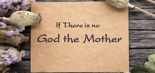 God the Mother - What If there is no mother in this world?