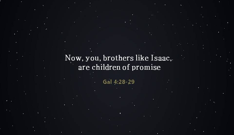 Bible says Those who will be saved are children of promise.