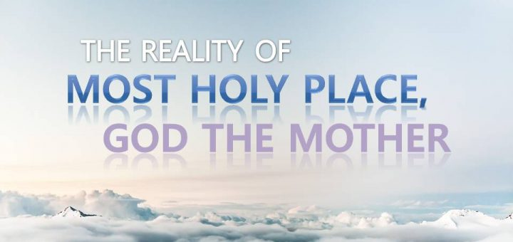 The Reality of the Most Holy Place, God the Mother